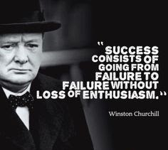 http://www.wisdomtoinspire.com/t/winston-churchill/VJNV3-mF/success-consists-of-going-from-failure-to-failure-without-loss-of-enthusiasm