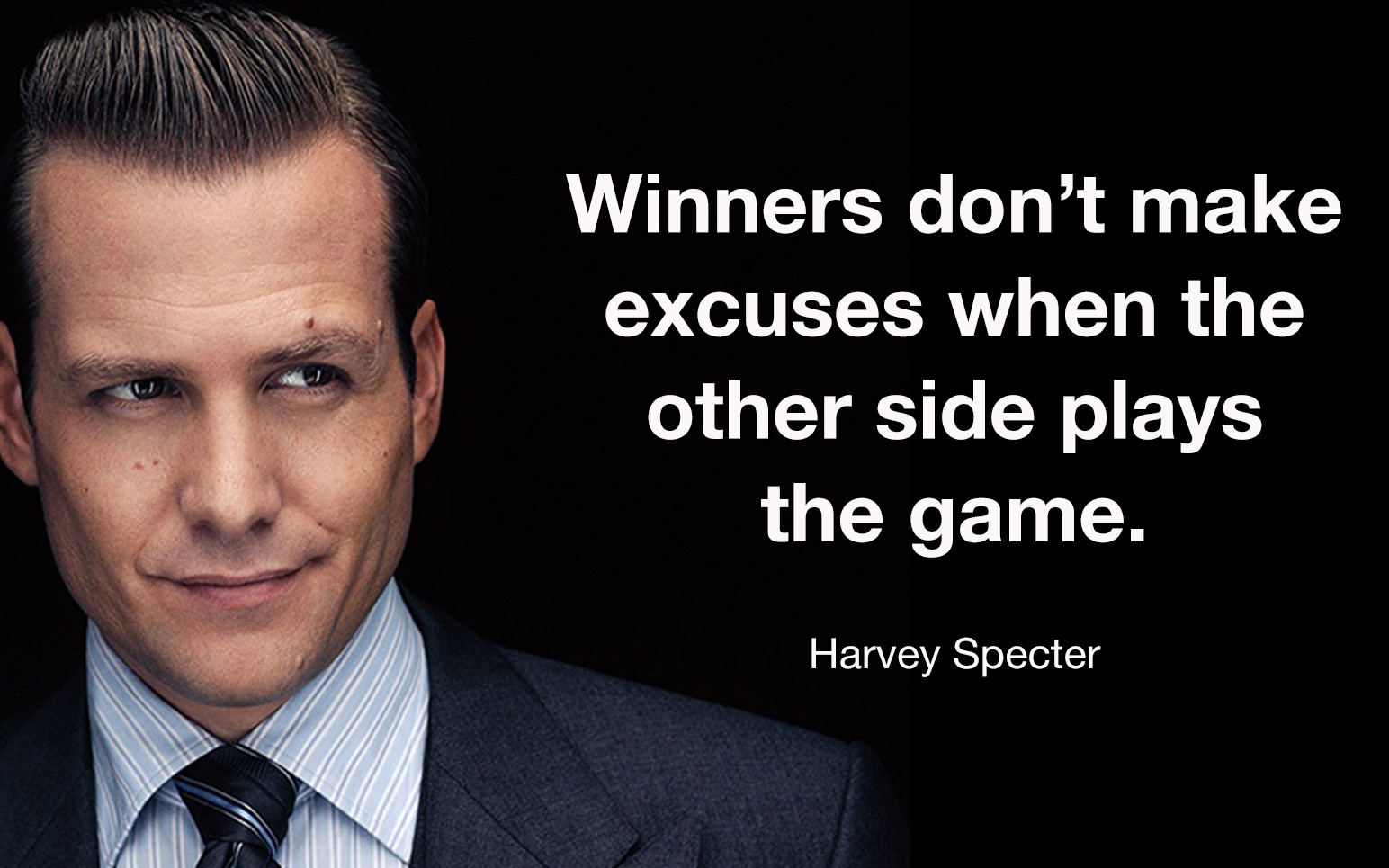 """Winners don't make excuses when the other side plays the game."""