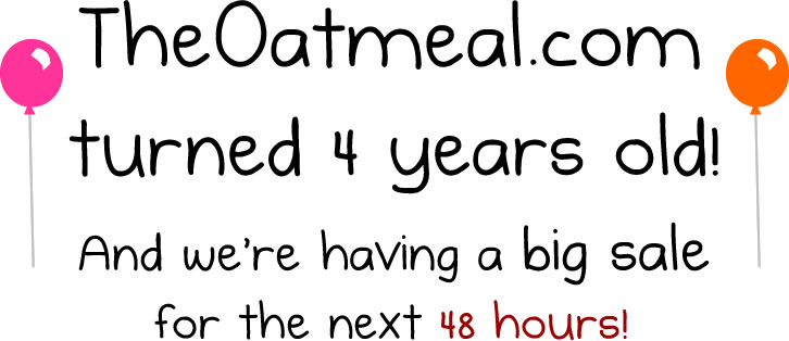 The Oatmeal is officially 4 years old.