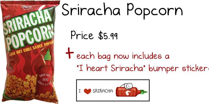 Sriracha popcorn comes with a free bumper sticker