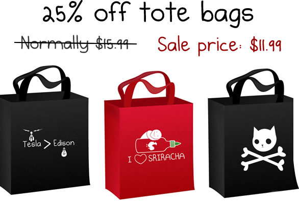 Tote bags are 25% off