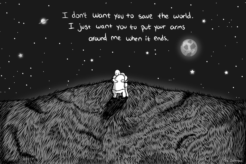 I don't want you to save the world - The Oatmeal