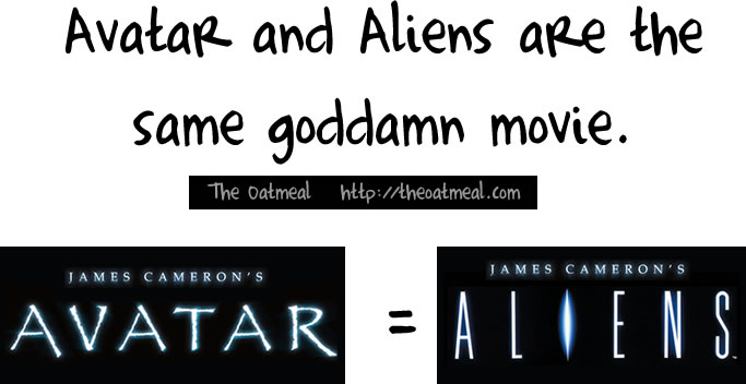 Avatar and Aliens are the same goddamn movie