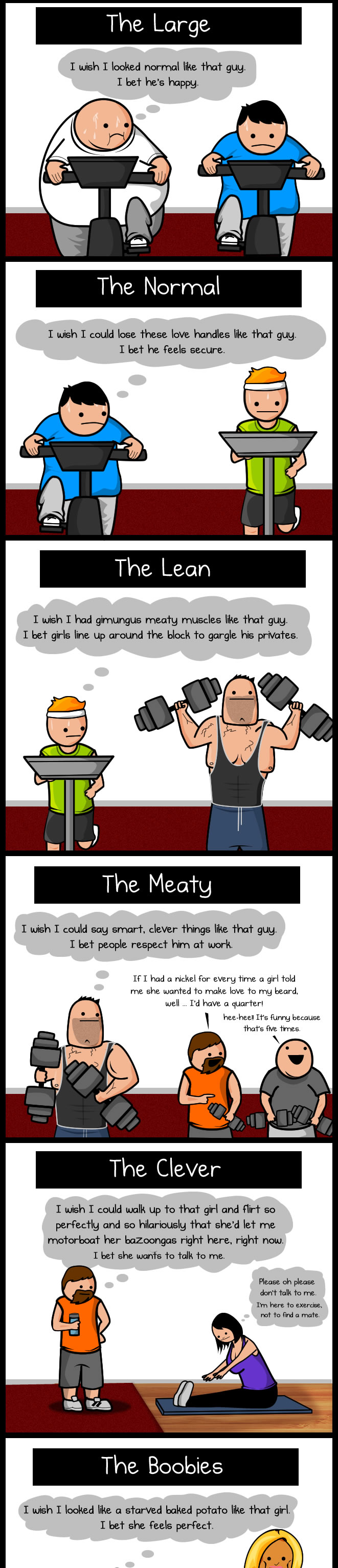 http://s3.amazonaws.com/theoatmeal-img/comics/gym/1.jpg