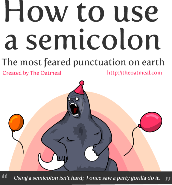 How to use a semicolon, the most feared punctuation on earth.