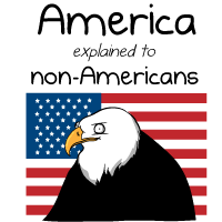 America explained to non-Americans