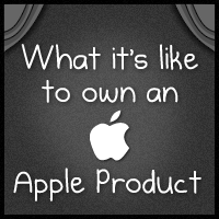 What it's like to own an Apple product