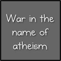War in the name of atheism