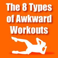 The 8 Types of Awkward Workouts