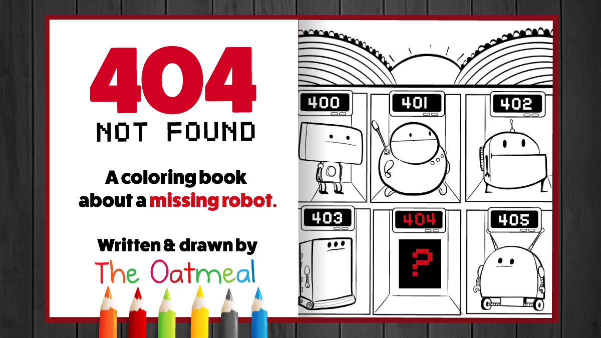 404 Not Found Is A Coloring Book About Missing Robot Written And Drawn By The Oatmeal