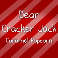 Dear Cracker Jack Caramel Popcorn