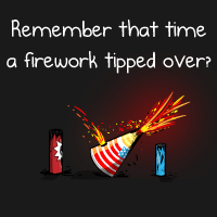 Remember that time a firework tipped over?