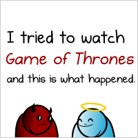 I tried to watch Game of Thrones and this is what happened