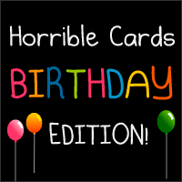 Horrible Cards - Birthday Edition