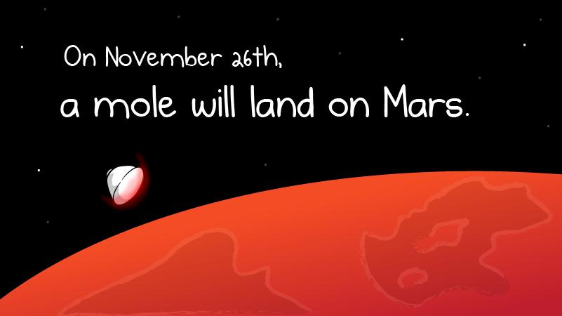 On November 26th, a mole will land on Mars