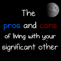 The pros and cons of living with your significant other