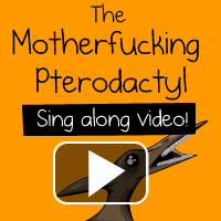 The Motherfucking Pterodactyl Sing Along Video