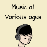 Music at various ages