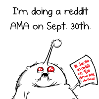 I'm doing a reddit AMA on Tuesday, September 30th