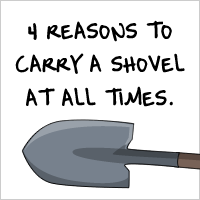 4 Reasons to Carry a Shovel At All Times
