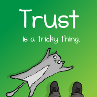 Trust is a tricky thing