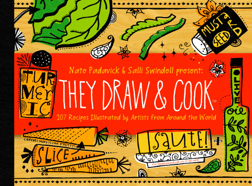 Shop they draw cook illustrated by artists from around the world details 9 x 7 224 pages 107 recipes full color purchase online barnes noble amazon indigo gumiabroncs