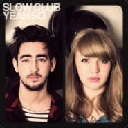 Because We're Dead by Slow Club