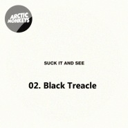 Black Treacle by Arctic Monkeys