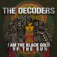 I Am The Black Gold of the Sun by The Decoders