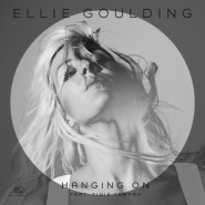 Hanging On (ft. Tinie Tempah) by Ellie Goulding