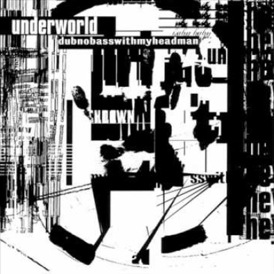 Dirty Epic by Underworld