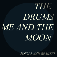 Me and The Moon (Clock Opera Remix) by The Drums