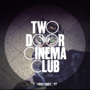 Eat That Up, It's Good For You by Two Door Cinema Club