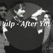 After You by Pulp with LCD Soundsystem