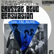 Crystal Blue Persuasion by Tommy James & The Shondells