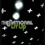 Lit Up by The National