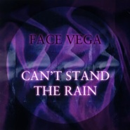 I Can't Stand The Rain by Vega Face