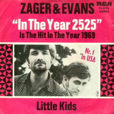 In the year of 2525 by Zager & Evans