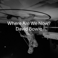 Where Are We Now? by David Bowie