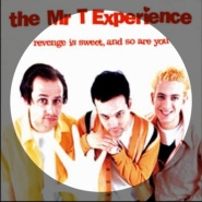 Who Needs Happiness (I'd Rather Have You) by The Mr. T Experience