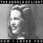 Untitled Love Song by The Angels Of Light