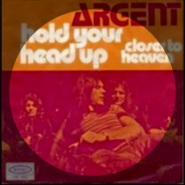Hold Your Head Up by Argent