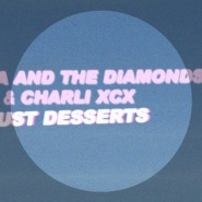 Just Desserts by Marina and the Diamonds + Charli XCX