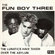 The Lunatics (Have Taken Over The Asylum) by Fun Boy Three