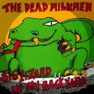 Big Lizard by The Dead Milkmen
