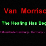 And the Healing Has Begun by Van Morrison