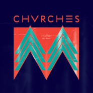 The Mother We Share by CHVRCHES