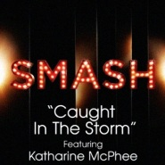 Caught In The Storm by SMASH Cast