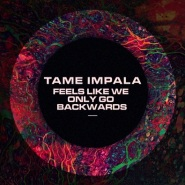 Feels Like We Only Go Backwards by Tame Impala