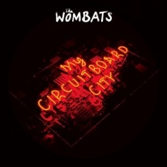 My Circuitboard City by The Wombats